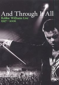 Cover Robbie Williams - And Through It All - Robbie Williams Live 1997-2006 [DVD]